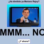 Saber si ya ha dimitido Mariano Rajoy